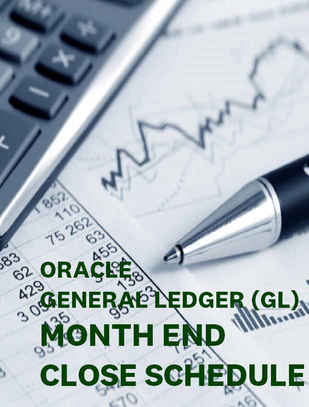 Oracle General Ledger (GL) Month End Close Schedule