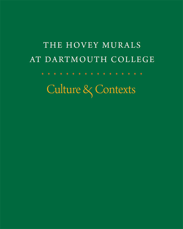 The Hovey Murals at Dartmouth College cover