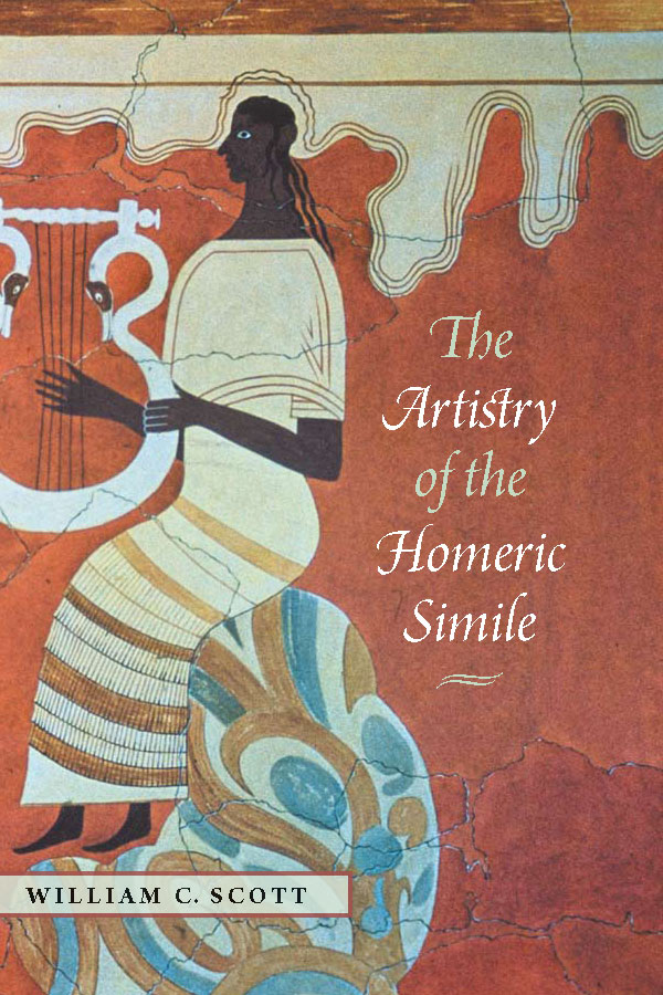Scott  C  The Artistry of the Homeric Simile