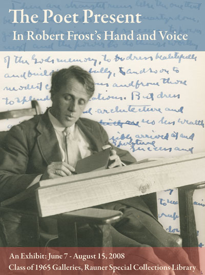 The Poet Present: In Robert Frost's Hand and Voice