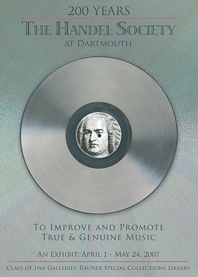 200 Years of the Handel Society at Dartmouth: To Improve and Promote True and Genuine Music
