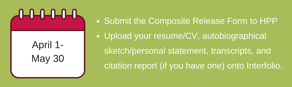 april 1 to may 30. submit release to composite form. upload resume, autosketch, transcript to interfolio