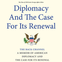 American Diplomacy and the Case for Its Renewal